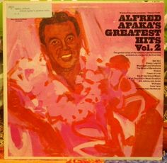 "Alfred Apaka, presented by Webley Edwards on Hawaii Calls. ""Alfred Apaka's Greatest Hits, Vol. 2."" Scranton, Penn., Capitol T 2572, monaural, no date. Hawaiian record."