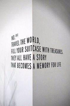 Just travel ! See new places ! Meet new people! Make memories :). Traveling is my favorite.