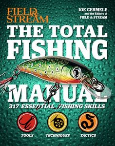 The Total Fishing Manual (Field & Stream): 317 Essential Fishing Skills (Field and Stream) by Cermele, Joe: Good Paperback Bass Fishing Lures, Bass Fishing Tips, Fishing Guide, Gone Fishing, Best Fishing, Trout Fishing, Fishing Tricks, Fishing Kit, Kayak Fishing