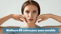 Meilleure BB crème pour peau sensible
