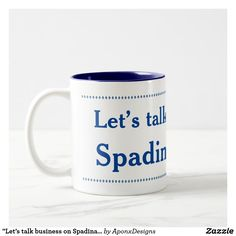 """Shop """"Let's talk business on Spadina Avenue"""" (Toronto) Two-Tone Coffee Mug created by AponxDesigns. Diamond Shapes, Toronto, Coffee Mugs, Let It Be, Messages, Business, Tableware, Design, Dinnerware"""