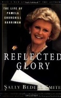 Reflected Glory - The Life of Pamela Churchill Harriman by Sally Bedell Smith - mylusciouslife.com - Luscious library inspiration