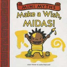 Midas wants everything he owns to be yellow, but when he takes things too far, he needs some help setting it right again.