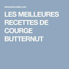 LES MEILLEURES RECETTES DE COURGE BUTTERNUT