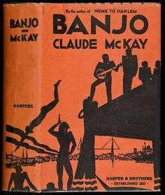 Claude McKay, Banjo, New York and London: Harper & Brothers, 1929. Jacket by Aaron Douglas.