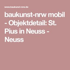 baukunst-nrw mobil - Objektdetail: St. Pius in Neuss - Neuss