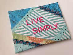 Live Simply OOAK Quote art mixed media canvas