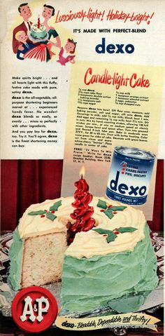 Candle-light Cake (1950), with a real candle stuck in the middle.  Don't eat the melted candle wax.