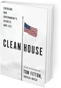 Tom Fitton's newest book, Clean House, powerfully lays out what Judicial Watch uncovered about the Obama administration during its second term… Hillary Clinton's secret emails; the Benghazi cover-up; the Obama IRS targeting scheme; stealth amnesty for illegal aliens; threats to the integrity of the 2016 elections; and the unprecedented Obama assaults on government transparency and accountability.