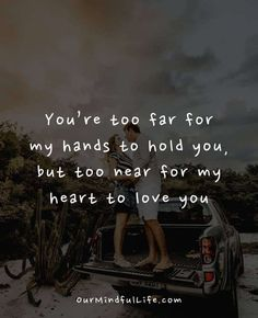 34 Beautiful Long Distance Relationship Quotes To Warm Your Heart True Love Quotes For Him, Best Friend Quotes For Guys, Best Friend Poems, Love Message For Him, Guy Best Friend, True Quotes, Book Quotes, Qoutes, Thinking Of You Text