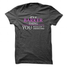 BARKER_Thing_You Wouldnt Understand! - #gift ideas #cute gift. TRY  => https://www.sunfrog.com/Names/BARKER_Thing_You-Wouldnt-Understand-DarkGrey-Guys.html?id=60505