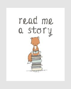 Nursery Quote Art Read Me A Story Fox by SweetMelodyDesigns