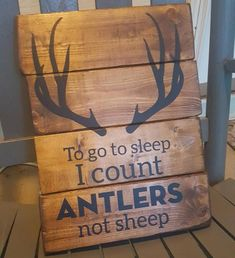 This sign is lettered in vinyl on a pallet wood sign. This sign is stained dark wood with and the saying, to go to sleep I count antlers, not sheep with a nice rack above the saying in black vinyl. This sign is a perfect gift for the hunter in your life. Please leave in comments if you