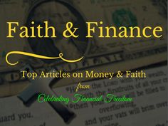 Find all of my top articles on Faith and Finance in one spot!  Just Click the Pic to get access to the good stuff on the Celebrating Financial Freedom blog.  #faith #finance #money #christian  http://www.cfinancialfreedom.com/resources/faith-and-finance/