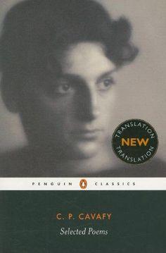 Selected Poems, Constantine P. Cavafy, ♥♥♥♥♥