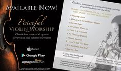 """Enjoy the beautiful """"Peaceful Violin Worship"""" sounds from our dear friend, Michael Lusk. Great gift idea!"""