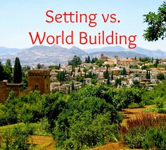 a writer's inspiration: Setting vs World Building