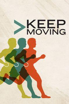 keep moving...
