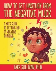 The Paperback of the How To Get Unstuck From The Negative Muck: A Kid's Guide To Getting Rid Of Negative Thinking by Lake Sullivan Ph. Elementary School Counseling, School Social Work, School Counselor, Elementary Schools, Counseling Activities, Group Counseling, Therapy Activities, Play Therapy, Therapy Ideas