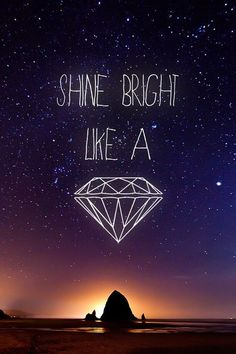 shine bright like a diamons