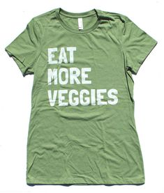 Eat More Veggies T Shirt WOMENS - Available in S M L XL and three colors -  vegan vegetarian 5dd4befe3