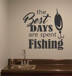 Sports Wall Decal the Best Days are Spent Fishing, Vinyl Wall Lettering for Game Room, Man Cave Wall Decoration, Retirement Gift for Dad Fishing Signs, Bass Fishing Tips, Fishing Quotes, Fly Fishing, Fishing Pliers, Women Fishing, Fishing Boats, Fishing Stuff, Fishing Guide