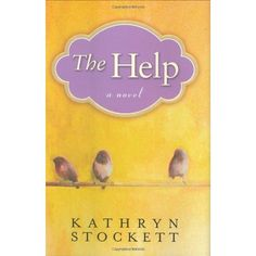 Lovely story - The Help by Kathryn Stockett