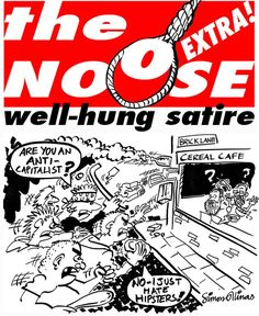 Topical Cartoons and Satire Magazines have been an influence on opinion for a long time with cartoonists and caricaturists lampooning the powerful