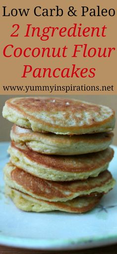 2 Ingredient Coconut Flour Pancakes Recipe - low carb, keto and paleo friendly breakfast idea Grain Free Coconut Flour Pancakes - Easy GAPS, Paleo, Low Carb & Keto Diet friendly pancake recipe - perfect for a gluten free breakfast. Breakfast Low Carb, Breakfast Recipes, Pancake Recipes, Breakfast Ideas, Breakfast Gravy, Breakfast Cups, Breakfast Casserole, Breakfast Biscuits, Taco Casserole