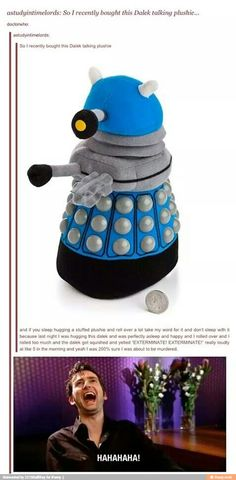 Had a Dalek alarm clock I had to get rid of for the same reason!