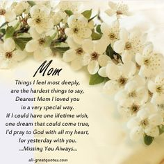 sympathy quotes for loss of mother religious image quotes, sympathy quotes for loss of mother religious quotations, sympathy quotes for loss of mother religious quotes and saying, inspiring quote pictures, quote pictures Mom Poems, Mothers Day Quotes, Mom Quotes, Qoutes, Daughter Quotes, Family Quotes, Grief Poems, Mother Poems, Angel Quotes