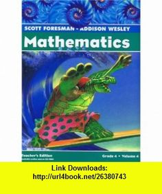 Scott Foresman - Addison Wesley Mathematics (Grade 4 Volume 4) (9780328117307) Randall I. Charles , ISBN-10: 0328117307  , ISBN-13: 978-0328117307 ,  , tutorials , pdf , ebook , torrent , downloads , rapidshare , filesonic , hotfile , megaupload , fileserve