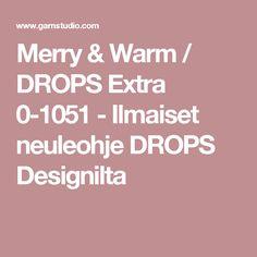 Merry & Warm / DROPS Extra 0-1051 - Ilmaiset neuleohje DROPS Designilta