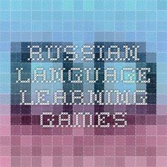Russian language learning games I actually really like this website