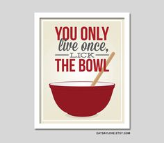 The original lick the bowl print Pyrex bowl print by EatSayLove, $18.00