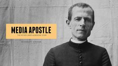 Media Apostle: The Father James Alberione Story (90 Minute) - Trailer