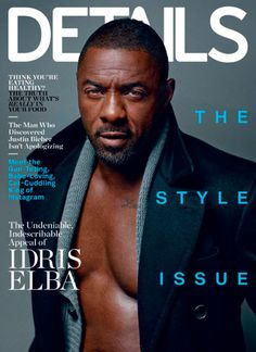 Idris Elba goes shirtless for Details magazine and we all spontaneously combust