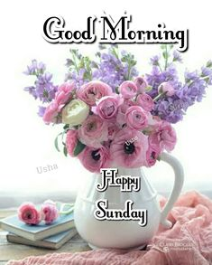 Good Morning Sunday Images, Happy Sunday, Morning Greetings Quotes, Happy Friendship Day, Daily Quotes, Blessings, Beautiful Flowers, Blessed, Notes