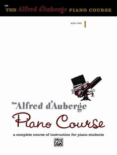 The Alfred D'Auberge Piano Course, Book 3