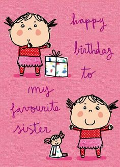 happy birthday sister | Angela Muss Children's Illustrator » happy birthday sister Angela ...