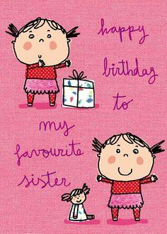 happy birthday sister   Angela Muss Children's Illustrator » happy birthday sister Angela ...