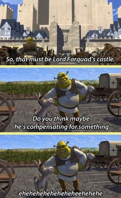 Lord Farquad's castle compensating for...you know:   27 Adults Jokes In Cartoons That You Totally Missed As A Kid