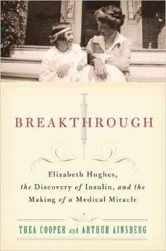 """Written with authentic detail and suspense, and featuring walk-ons by William Howard Taft, Woodrow Wilson, and Eli Lilly himself, among many others, """"Breakthrough"""" relives the heartwarming true story of the discovery of insulin."""