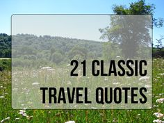 21 Classic Travel Quotes - Vintage Page Designs #travel #travelquotes