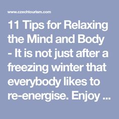 11 Tips for Relaxing the Mind and Body - It is not just after a freezing winter that everybody likes to re-energise. Enjoy saunas, massages and whirlpools in the best hotels in the Czech Republic.