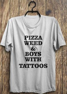 Hey, I found this really awesome Etsy listing at https://www.etsy.com/listing/209713885/pizza-shirt-weed-shirt-tattoo-shirt