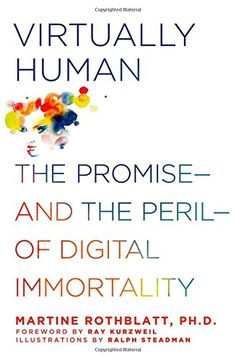 Virtually Human: The Promise---and the Peril---of Digital Immortality by Martine Rothblatt http://www.amazon.com/dp/1250046637/ref=cm_sw_r_pi_dp_lf2nub1P15EV3