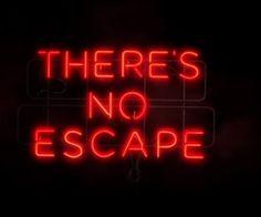 there's no escape red neon