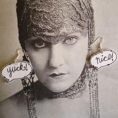 Yuck! and nice! earrings.