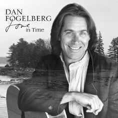 Dan Fogelberg/Songs that were released posthumously that were unpublished. The song was released Valentine's Day 2008 and was also included on a CD released in September 2009 titled Love In Time, a collection of 11 previously unpublished Love Time, My Love, Advanced Prostate Cancer, Auld Lang Syne, I Have A Secret, Universal Music Group, Music Albums, Full Moon, Album Covers